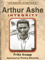 Arthur Ashe : Integrity - Fritz Knapp
