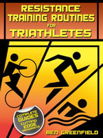 Resistance Training Routines for Triathletes - Ben Greenfield