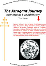The Arrogant Journey : Hermeneutics and Church History - Victor Vadney