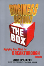 Business Beyond the Box : Applying Your Mind for Breakthrough Results - John O'Keeffe