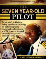 The Seven Year-Old Pilot - Capt. Steven Archille