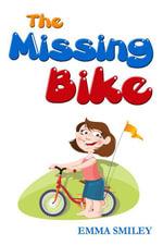 The Missing Bike - Emma Smiley