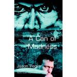 A Can of Madness - Jason Pegler