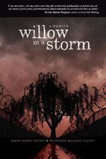 Willow in a Storm : A Memoir - James Peter Taylor