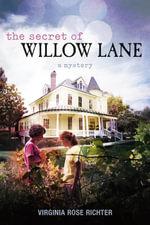 The Secret of Willow Lane - Virginia Rose Richter