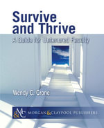 Survive and Thrive : A Guide for Untenured Faculty - Wendy C. Crone