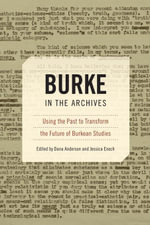 Burke in the Archives : Using the Past to Transform the Future of Burkean Studies