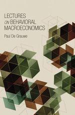 Lectures on Behavioral Macroeconomics - Paul De Grauwe