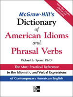 McGraw-Hill's Dictionary of American Idoms and Phrasal Verbs - Richard Spears