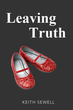 Leaving Truth - Keith Sewell