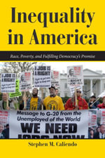 Inequality in America : Race, Poverty, and Fulfilling Democracy's Promise - Stephen M. Caliendo