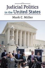 Judicial Politics in the United States - Mark C. Miller