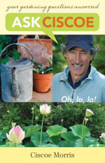 Ask Ciscoe : Oh, la, la ! Your Gardening Questions Answered - Ciscoe Morris