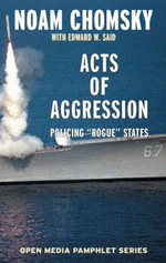 Acts of Aggression : Policing Rogue States - Noam Chomsky