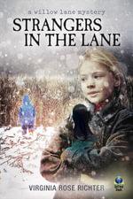Strangers in the Lane (The Willow Lane Mysteries, #2) - Virginia Rose Richter