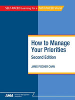 How to Manage Your Priorities : EBook Edition - Janis Fischer CHAN