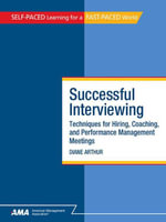Successful Interviewing : Techniques for Hiring, Coaching, and Performance Management Meetings - EBook Edition - Diane ARTHUR