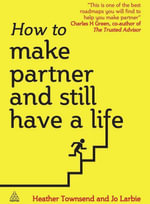 How to Make Partner and Still Have a Life - Heather Townsend