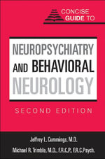 Concise Guide to Neuropsychiatry and Behavioral Neurology - Jeffrey L. Cummings