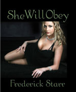 She Will Obey : Pink Flamingo Publications - Frederick Starr