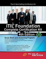 ITIL Foundation Complete Certification Kit - Fourth Edition : Study Guide Book and Online Course - Ivanka Menken