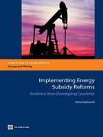 Implementing Energy Subsidy Reforms : Evidence from Developing Countries - Maria Vagliasindi