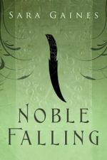 Noble Falling - Sara Gaines
