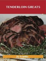 Tenderloin Greats : Delicious Tenderloin Recipes, The Top 71 Tenderloin Recipes - Jo Franks