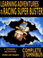 Complete Learning Adventures of Racing Super Buster : Complete Series Omnibus - William Robert Stanek