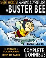 Complete Sight Words Learning Adventures of Buster Bee : Complete Series Omnibus - William Robert Stanek