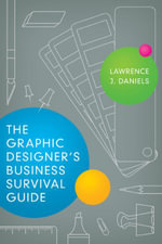 The Graphic Designer's Business Survival Guide - Lawrence J. Daniels