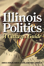 Illinois Politics : A Citizen's Guide - James D. Nowlan