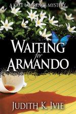 Waiting for Armando - Judith K. Ivie