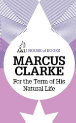 For the Term of His Natural Life : House of Books Series - Marcus Clarke