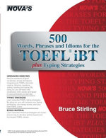 500 Words, Phrases, and Idioms for the TOEFL iBT - Bruce Stirling