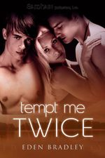 Tempt Me Twice - Eden Bradley