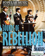 Sounds of Rebellion : Music in the 1960s