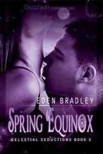 Spring Equinox - Eden Bradley