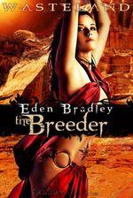Wasteland : The Breeder - Eden Bradley