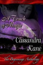 Beginnings A Touch of Magic - Cassandra Kane