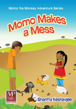 Momo Makes a Mess - Shariffa Keshavjee