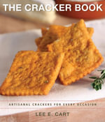 The Cracker Book : Artisanal Crackers for Every Occasion - Lee E. Cart