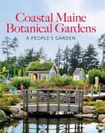 The Coastal Maine Botanical Gardens - William Cullina