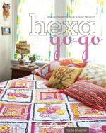Hexa-Go-Go : English Paper Piecing  16 Quilt Projects - Tacha Bruecher