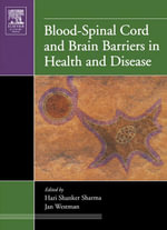 Blood-Spinal Cord and Brain Barriers in Health and Disease - Hari Shanker Sharma
