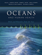 Oceans and Human Health : Risks and Remedies from the Seas