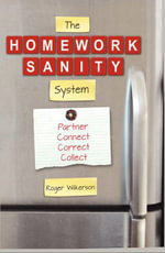 The Homework Sanity System - Roger Wilkerson