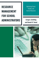 Resource Management for School Administrators : Optimizing Fiscal, Facility, and Human Resources - Daniel R. Tomal
