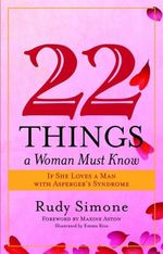 22 Things a Woman Must Know If She Loves a Man with Asperger's Syndrome - Rudy Simone