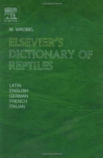 Elsevier's Dictionary of Reptiles - Murray Wrobel